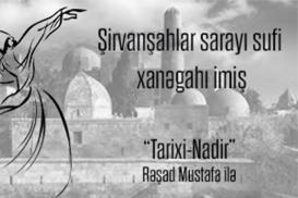 Tarixi-nadir – Şirvanşahlar sarayı sufi xanəgahı imiş