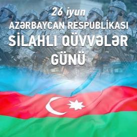 26 iyun - Azərbaycan Silahlı Qüvvələri günü