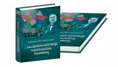 """Vyšla kniha, věnována stému výročí Ázerbájdžánské demokratické republiky """"...Věřili jsme, že náš národ bude žít nezávisle"""""""