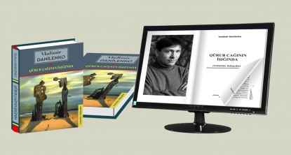 """Vladimir Danilenkonun """"Qürub çağının işığında"""" kitabının onlayn versiyası təqdim edildi"""