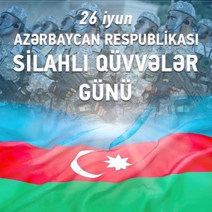 26 Haziran – Azerbaycan Silahlı Kuvvetler Günü