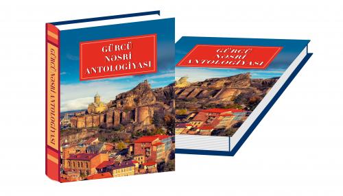 """Gürcü Nasrı Antolojisi"" ilk kez Azerbaycan Dilinde"
