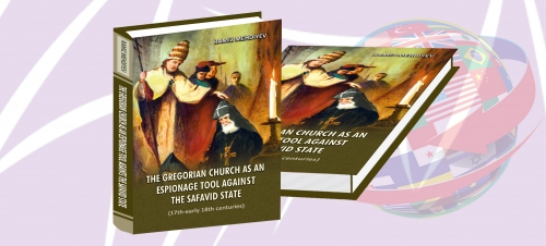 """صدر كتاب """"الكنيسة الغريغورية كقوة تجسس ضد الدولة الصفوية"""" باللغة الإنجليزية"""